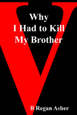 Why I Had to Kill My Brother Cover