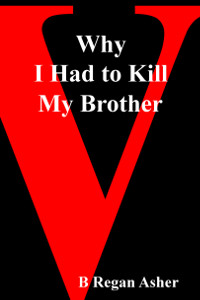 Why I Had to Kill My Brother - Click for full size